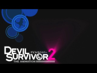 Devil Survivor 2:The Animation.�������� ����� ������� 2:��������.6 �����. Cuba77 & ����� ����������